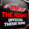 WWE: The Night (Monday Night Raw Official Theme Song)