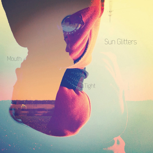 Sun Glitters - Mouth - Tight EP - 03 Mouth (Shigeto Remix)