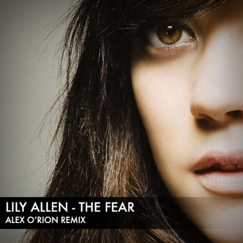 Lily Allen - The Fear (Alex O'Rion Bootleg Remix)