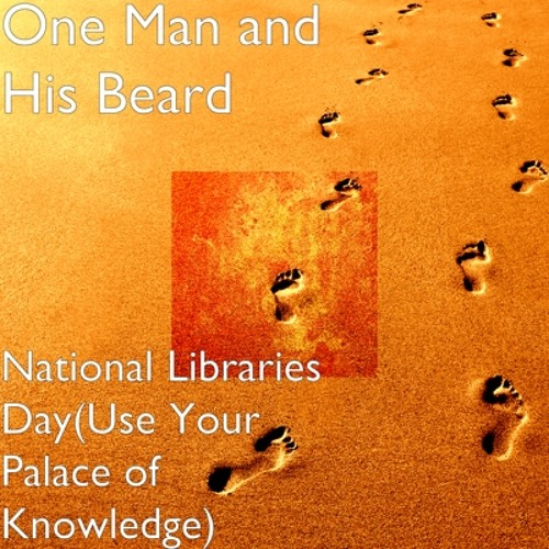 National Libraries Day (Use Your Palace Of Knowledge)