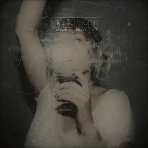 Plastik People Compilation Album Vol.2 (Out Now)
