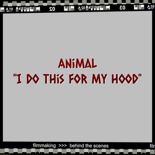 Animal Do This For My Hood