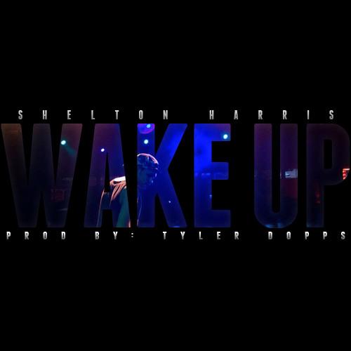 Wake Up (Prod. By  Tyler Dopps)