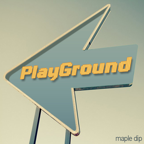 Maple Dip - PlayGround