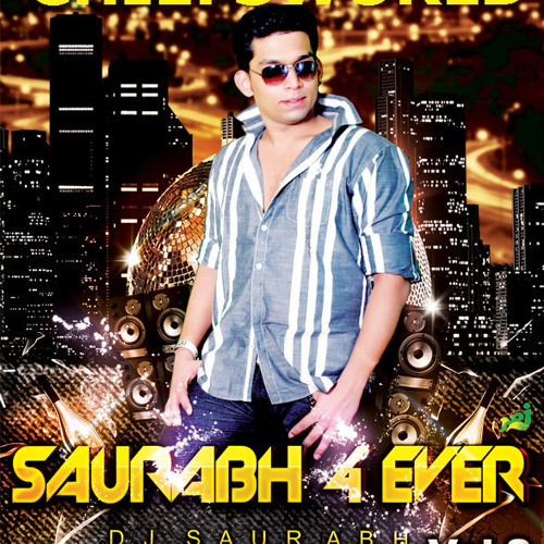 13 saat samundar saurabh s mix dj saurabh by chiefsworld music