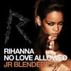 Rihanna - No Love Allowed (Jr Blender Edit)
