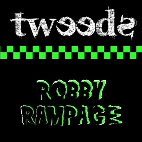 Tweeds- Robby Rampage (original)