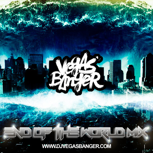 Vegas Banger - End of the World Mix 12-21-12