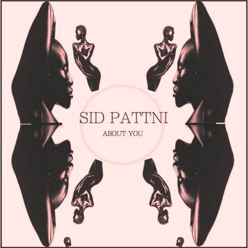 Sid Pattni-About You
