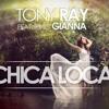 Tony Ray ft Gianna - Chica Loca (Remix Dj Andres Colmenares)
