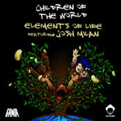 Elements Of Life, Josh Milan - Children of The World (Roots Mix)
