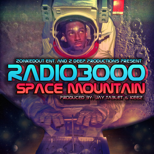 Radio3000 - Space Mountain (Produced by Jay Tablet & Keez)