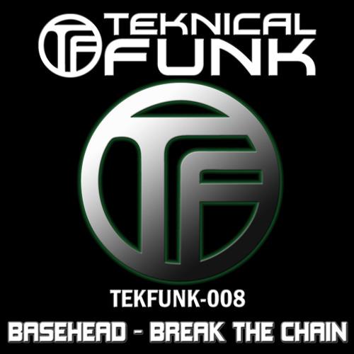 Basehead - Break The Chain (TekFreaks Remix)