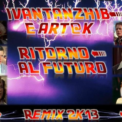 Ivantanzhib & Art@k - Ritorno al Futuro (remix 2k13)