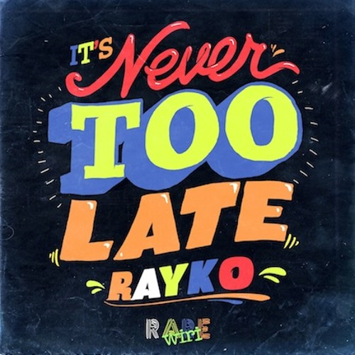 "[Rare Wiri] Rayko ""Never Too Late"" Preview 96 kbps [out now!!!]"