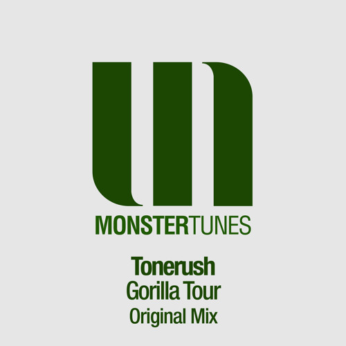 Tonerush - Gorilla Tour (Original Mix)