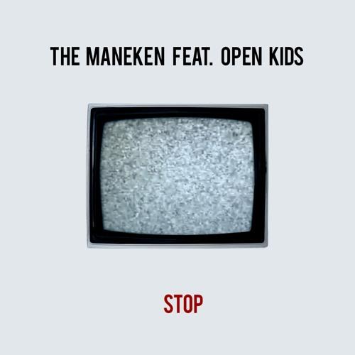The Maneken feat. Open Kids - Stop