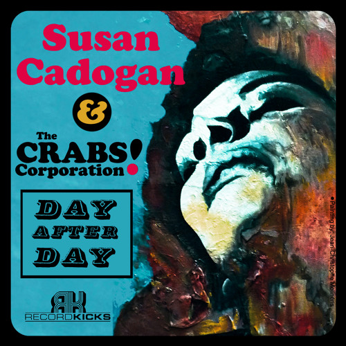 Susan Cadogan & The Crabs Corporation - Day After Day