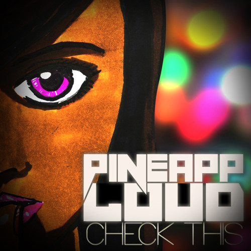 Pineapploud - Check This (Original Mix) [OUT NOW ON BEATPORT]