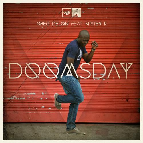 Greg Delon - Doomsday feat. Mister K (Joris Delacroix remix)