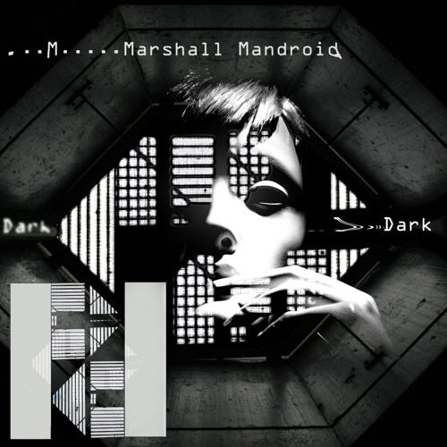 Marshall Mandroid - Phantom (Orginal Mix)