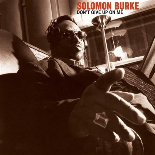 Don't Give Up On Me - Solomon Burke Cover