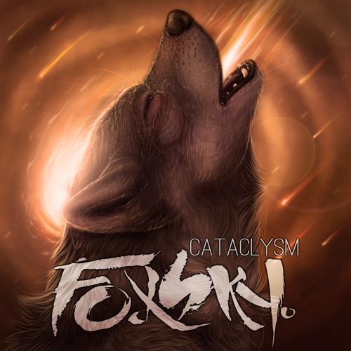 Foxsky - CATACLYSM (Original Mix)