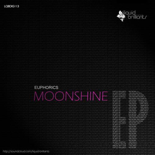 Euphorics - Moonshine [OUT NOW!!!  Liquid Brilliants]