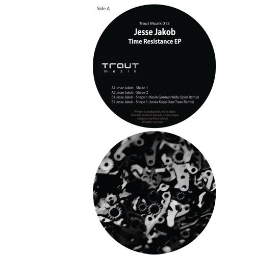 Jesse Jakob - Time Resistance EP - Traut Muzik13