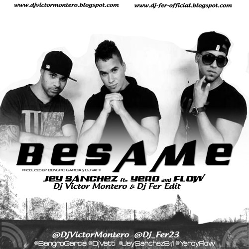 Bengro Garcia & Dj Vatti Ft. Jey Sanchez & Yero y Flow - Besame (Dj Victor Montero & Dj Fer Edit)