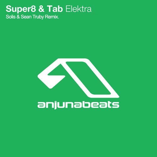 Super8 & Tab - Elektra (Solis & Sean Truby Remix) [FREE DOWNLOAD]