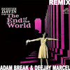 Skeeter Davis - END OF THE WORLD (Adam Break & Deejay Marcel REMIX)