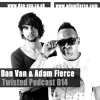 Dan Van & Adam Fierce - Twisted Podcast 14 - FREE DOWNLOAD