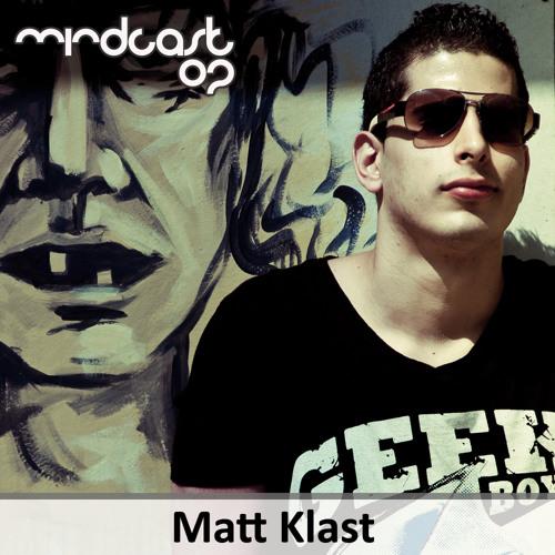 MINDCAST02:  Mixed by Matt Klast