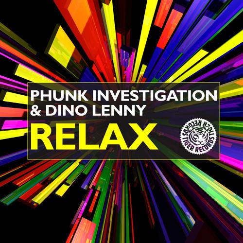 Phunk Investigation & Dino Lenny - Relax (Original Mix)