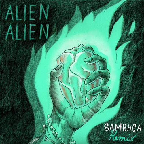 ALIEN ALIEN - Sambaca (GM POP remix)