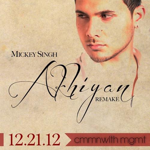Akhiyan By Mickey Singh Likes