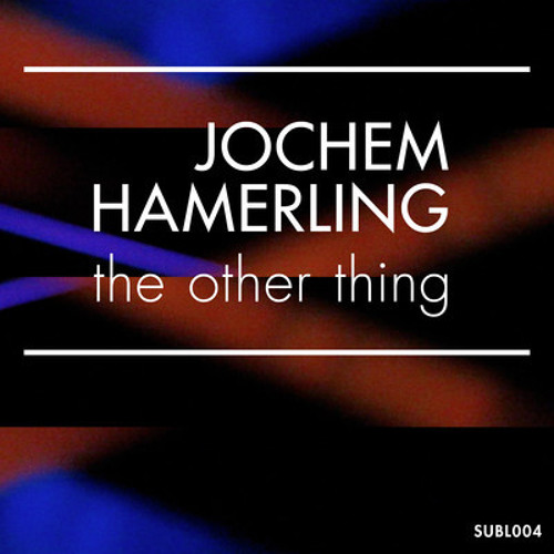 Jochem Hamerling - The Other Thing [SUBLUNARY RECORDS]