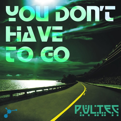 PULTEC - You Don't Have to Go  @ Atoms Rec