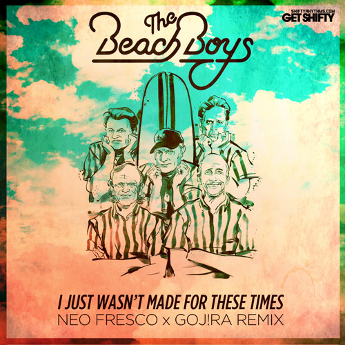 The Beach Boys - I Just Wasn't Made 4 These Times (NEO FRESCO & GOJ!RA RMX)