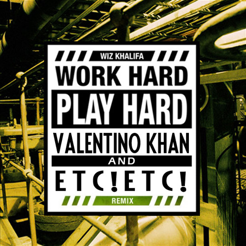 TRAP | Wiz Khalifa - Work Hard Play Hard (Valentino Khan & ETC!ETC! Remix)