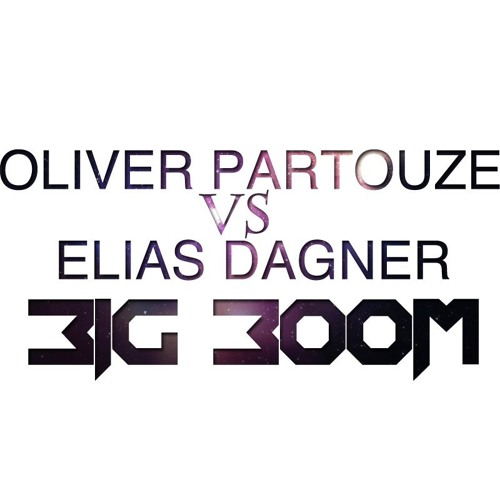 Oliver Partouze VS Elias Dagner - Big Boom *Preview*