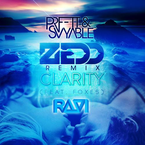 Zedd - Clarity (PRFFTT & Svyable X Ravi Remix)