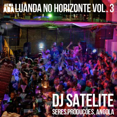 DJ Satelite - Luanda No Horizonte Vol. 3