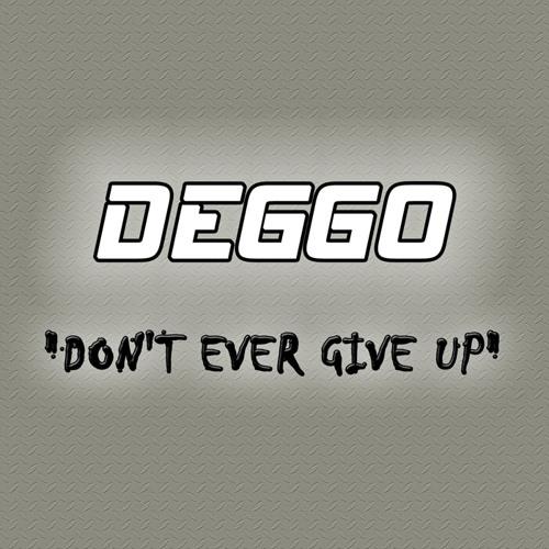 DeGGo - Don't Ever Give Up (Original MiX) PREVIEW 01.01.13 @ BEATPORT