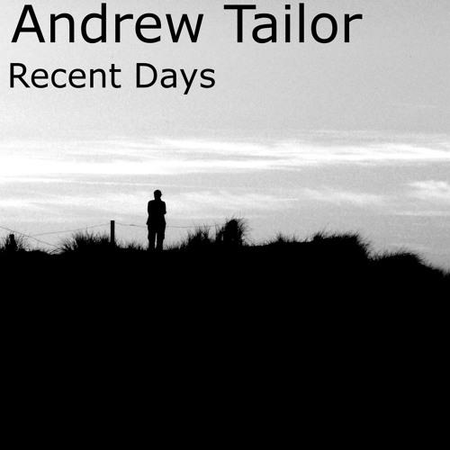 Andrew Tailor - Recent Days (Original) Free Download