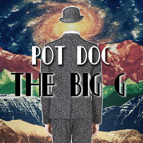 Pot Doc - The Big G (Single Verse)