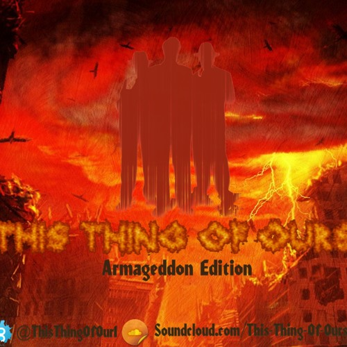 This Thing Of Ours Armageddon Edition