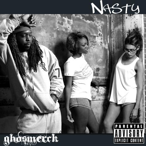 "GhosMerck ""Nasty"""