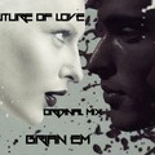 Brian Em -Future of Love ( Jhon Rdz' Hard Love Rmx )PREVIEW